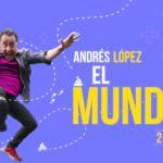 Andrés López y su nuevo show «El Mundo»