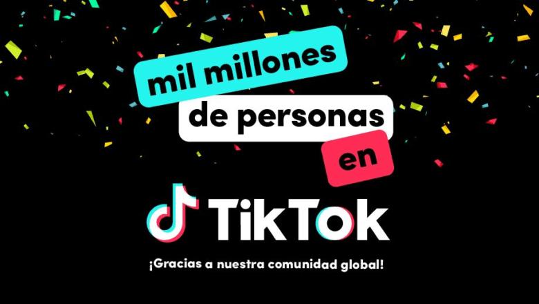 TikTok llega a la impresionante suma de mil millones de usuarios