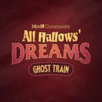 Todos a bordo para la colaboración de la comunidad All Hallows 'Dreams: Ghost Train